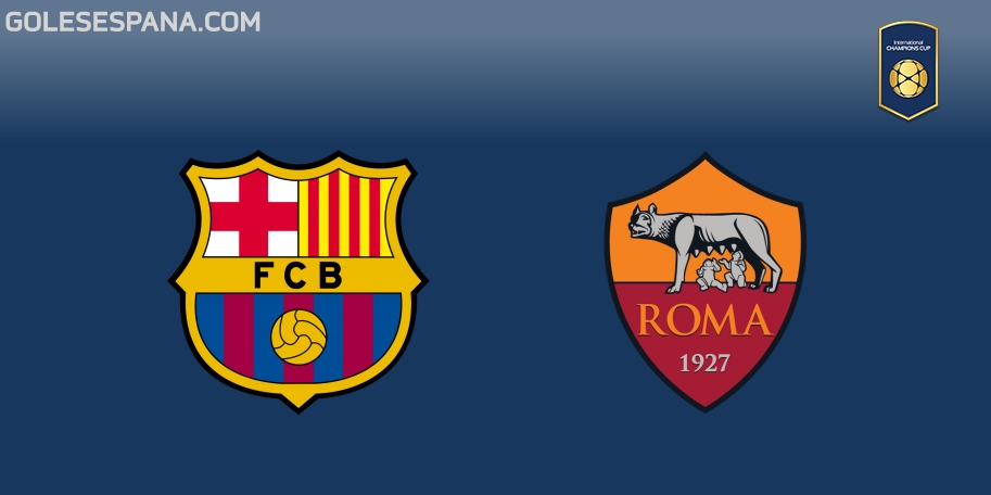 Barcelona vs Roma en VIVO Online - International Champions Cup 2018 en directo