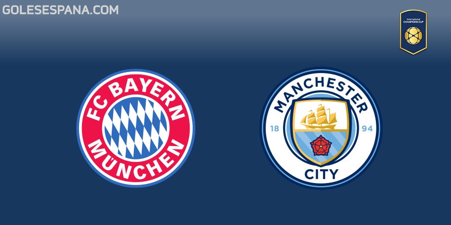 Bayern Múnich vs Manchester City en VIVO Online - International Champions Cup 2018 en directo