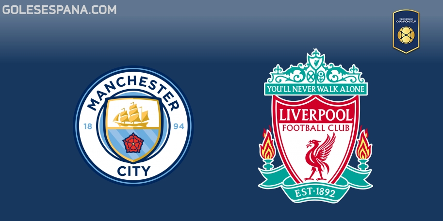 Manchester City vs Liverpool en VIVO Online - International Champions Cup 2018 en directo