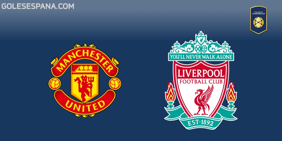 Manchester United vs Liverpool en VIVO Online - International Champions Cup 2018 en directo
