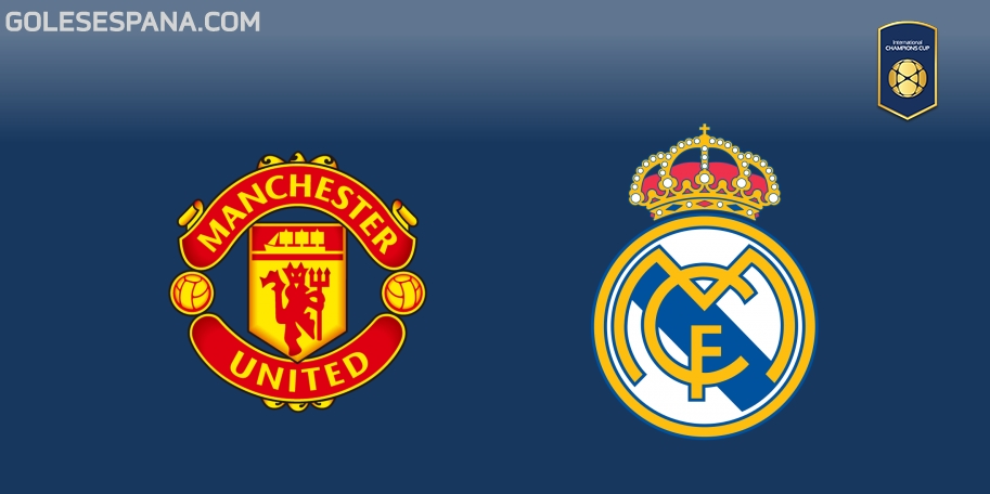 Manchester United vs Real Madrid en VIVO Online - International Champions Cup 2018 en directo