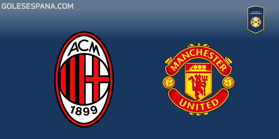 Milan vs Manchester United en VIVO Online - International Champions Cup 2018 en directo