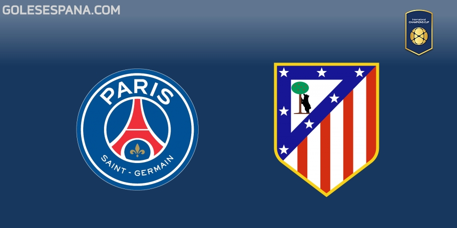 PSG vs Atlético de Madrid en VIVO Online - International Champions Cup 2018 en directo
