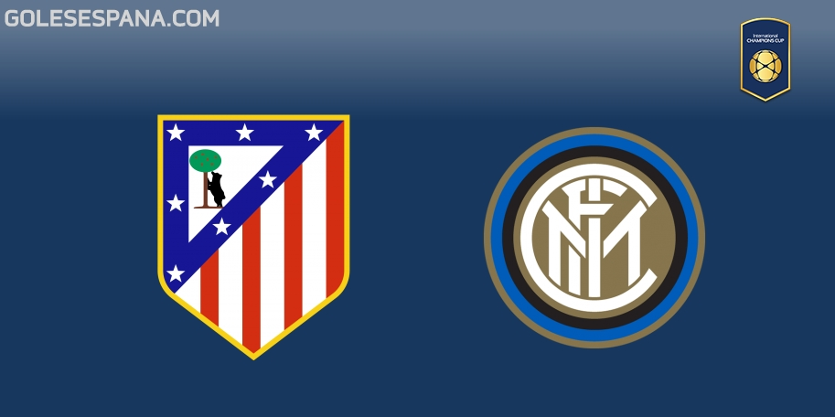 Atlético de Madrid vs Inter en VIVO Online - International Champions Cup 2018 en directo