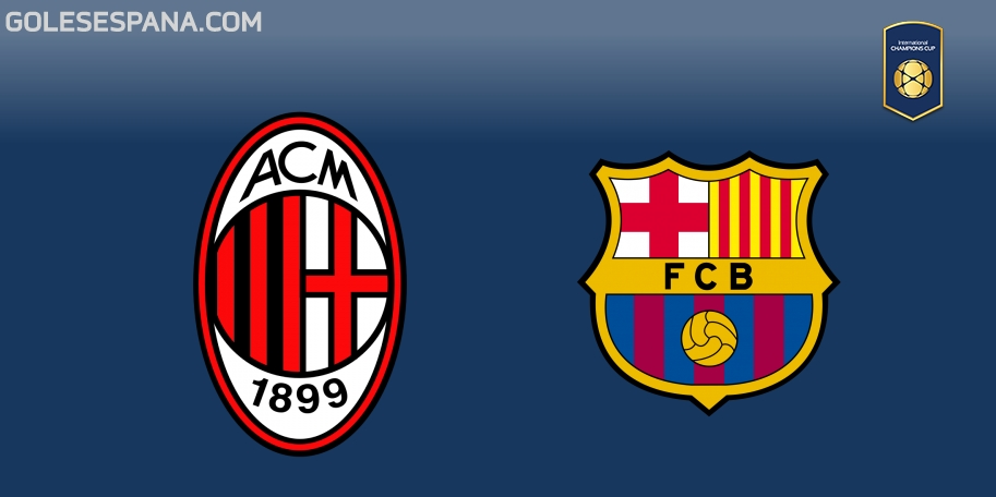 Milan vs Barcelona en VIVO Online - International Champions Cup 2018 en directo