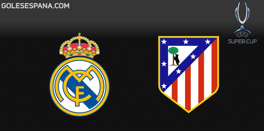 Real Madrid vs Atlético de Madrid en VIVO Online - Supercopa de Europa 2018 en directo
