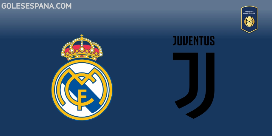 Real Madrid vs Juventus en VIVO Online - International Champions Cup 2018 en directo