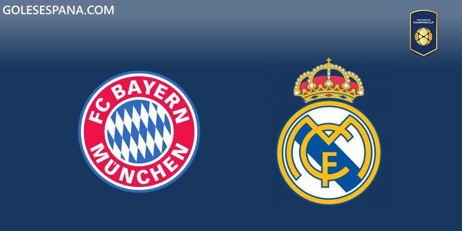 Bayern Múnich vs Real Madrid en VIVO Online - International Champions Cup 2019 en directo