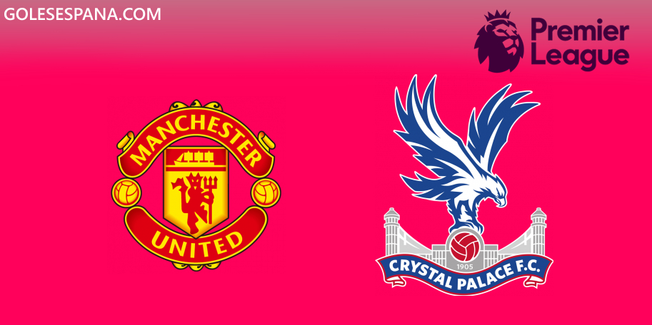 Manchester United vs Crystal Palace en VIVO Online - Premier League 2019-2020 en directo Jornada 3