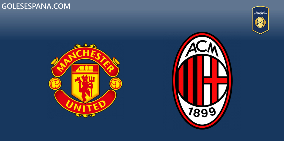 Manchester United vs Milan en VIVO Online - International Champions Cup 2019 en directo